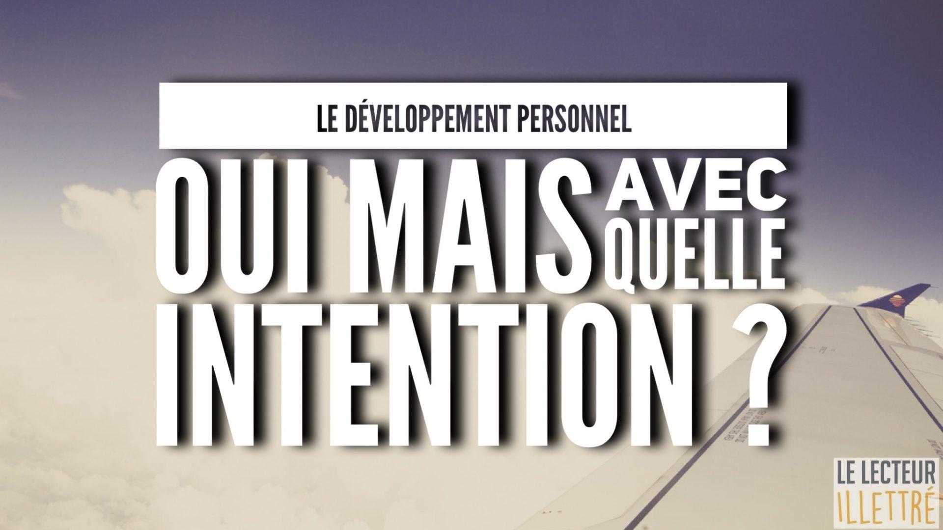 Le développement personnel : OUI, mais avec quelle intention ?